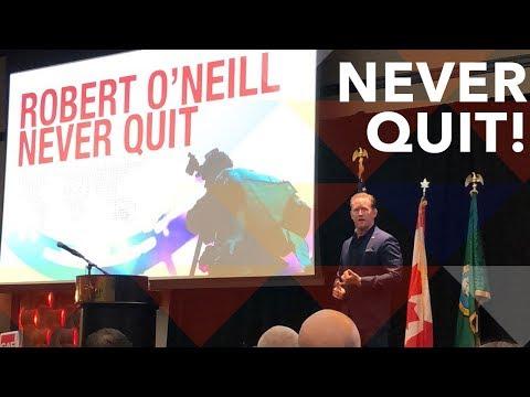Robert O'Neil - Never Quit!