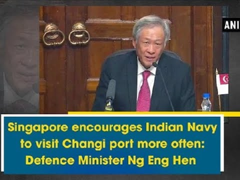 Singapore encourages Indian Navy to visit Changi port more often: Defence Minister Ng Eng Hen