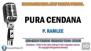 P. Ramlee - Pura Cendana | Karaoke | Tanpa Vokal | Minus One | Lirik Video HD