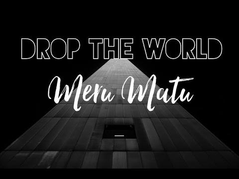 Drop The World by Meru Matu Lyrics Video