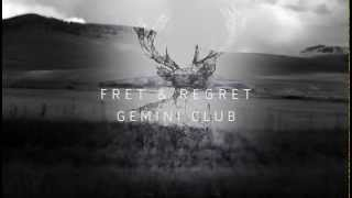 Gemini Club - Fret & Regret (Official)