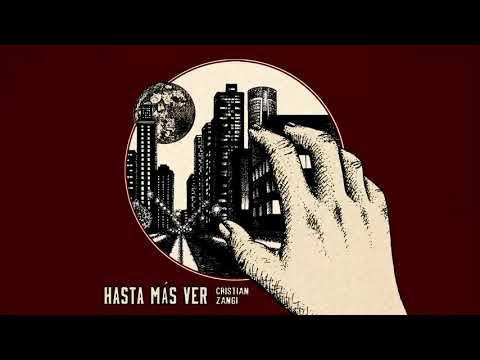 Cristian Zangi - HASTA MÁS VER  (Álbum Completo) - 2017