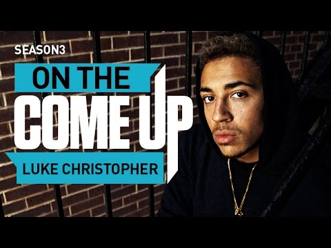 Luke Christopher: On The Come Up