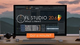 FL Studio 20.6 | In a Minute!