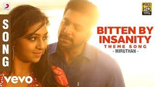 Miruthan - Bitten By Insanity Theme Song | Jayam Ravi, Lakshmi Menon | D. Imman