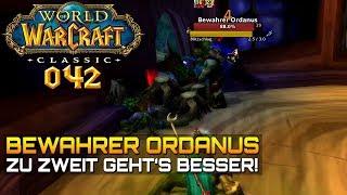 WOW CLASSIC [Let\'s Play] #042 ❤️ BEWAHRER ORDANUS | Gameplay Deutsch/German