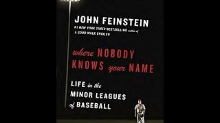 Download Where Nobody Knows Your Name: Life in the Minor Leagues of Baseball (Anchor Sports) PDF