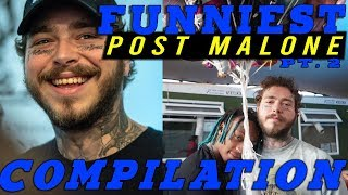 FUNNIEST POST MALONE MOMENTS 2019 PT. 2  (BEST COMPILATION)