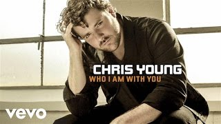 Chris Young - Who I Am With You (Audio)