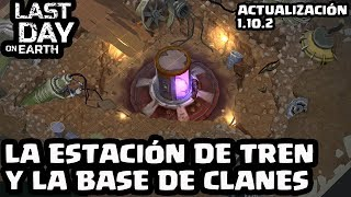 ACTUALIZACIÓN 1.10.2 LA BASE DE CLANES | LAST DAY ON EARTH: SURVIVAL | [El Chicha]
