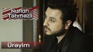 Nurlan Tehmezli - Ureyim (Music Clip)