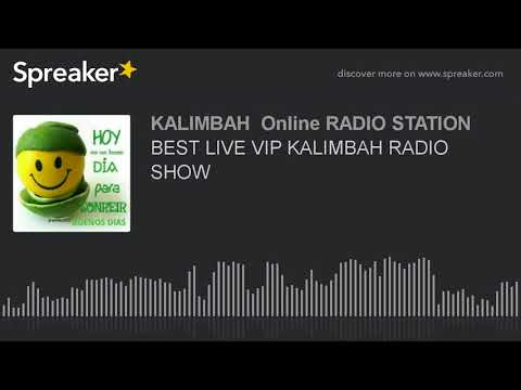 BEST LIVE VIP KALIMBAH RADIO SHOW (part 1 of 2, made with Spreaker)