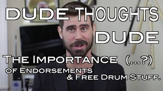 DudeThoughts: On the Importance (?) of Endorsements and Free Drum Stuff