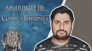 My Tribute to Game of Thrones | GOT (SPOILERS)