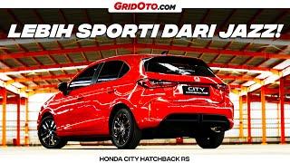 Honda City Hatchback Si Pengganti Jazz I GridOto