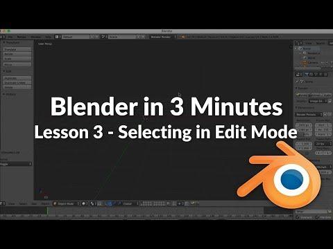 Blender in 3 Minutes - Lesson 3 - Edit Mode / Vertex, Edge, Face Selection Methods