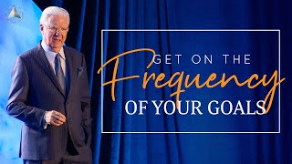 Get on the Frequency of Your Goals   Bob Proctor & Sandy Gallagher