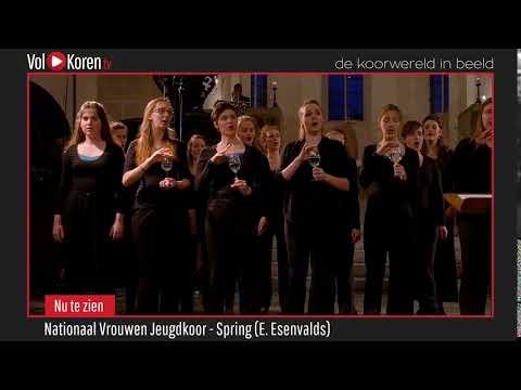 Promo   Nationaal Vrouwen Jeugdkoor   Spring E  Esenvalds