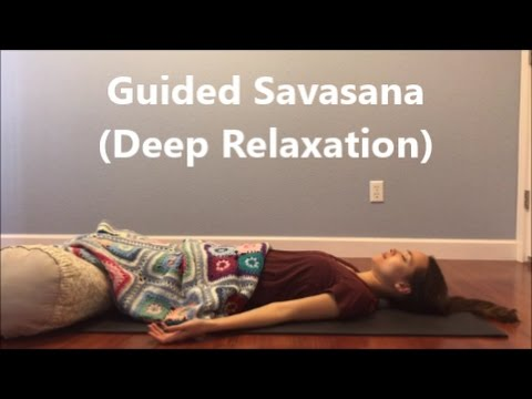 Guided Savasana (Deep Relaxation Yoga for Anxiety & Stress)