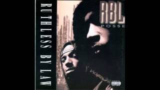 R.B.L. Posse. Ruthless By Law (Full Album)