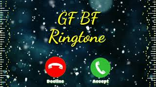 Gf bf ringtone