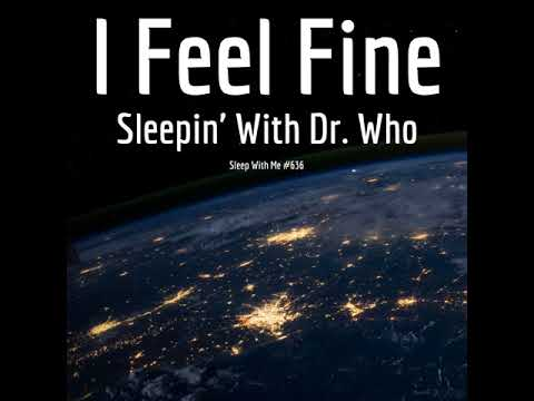 I Feel Fine | Sleepin' With Dr. Who
