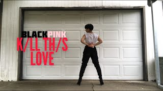 BLACKPINK - 'Kill This Love'_Dance Cover By: Thonia Cil