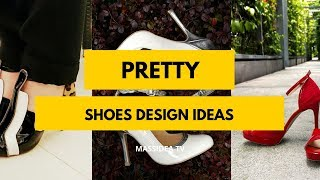 85+ Best Pretty Shoes Design Pictures Ideas for Girls