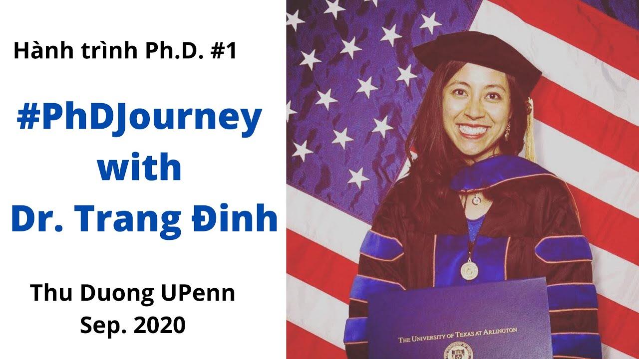 TD#4. PhDJourney Số 1. TS. Trang Đinh trò chuyện về Hành trình Ph.D.