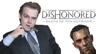 Dishonored: Death of the Outsider Review - KingJGrim