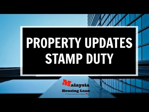 UPDATES ON STAMP DUTY FOR YEAR 2017 - MalaysiaHousingLoan.Net