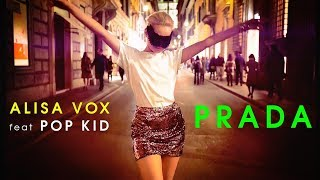 Смотреть клип Алиса Вокс Ft. Pop Kid - Prada