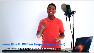 Jonas Blue ft. William Singe - Mama | Sterling (Cover)