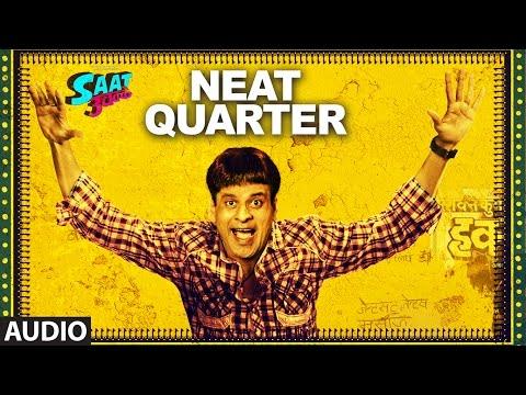 NEAT QUARTER Audio Song    Saat Uchakkey    Manoj Bajpayee, Anupam Kher & Aditi Sharma    T-Series