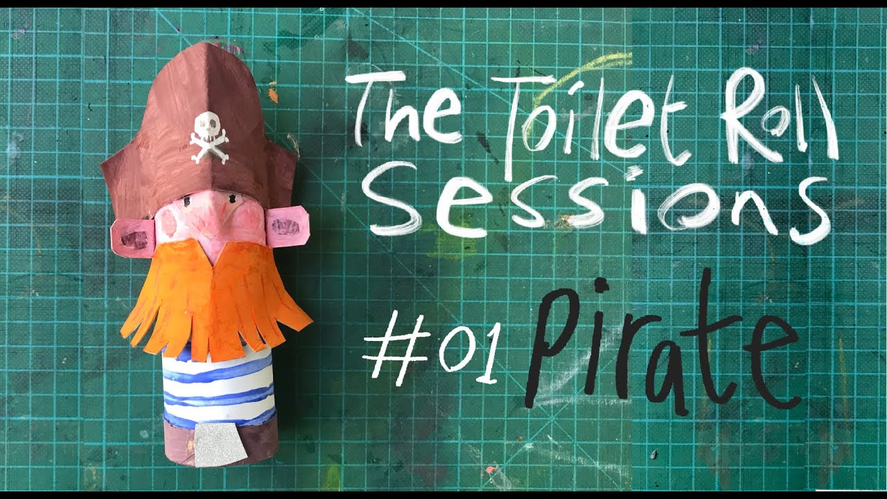 Toilet Roll Sessions - Episode 1 - Pirate