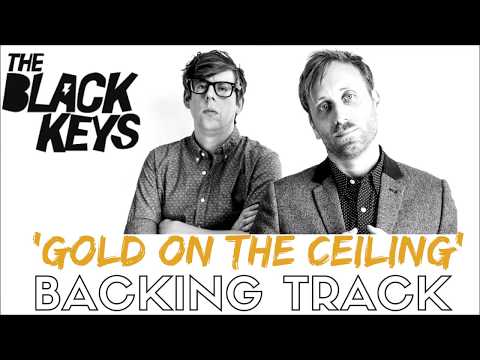 The Black Keys - 'Gold On The Ceiling' - Backing Track