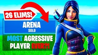 The most aggressive Arena player in Fortnite...