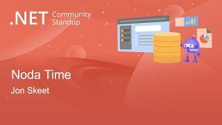 Entity Framework Community Standup - Noda Time
