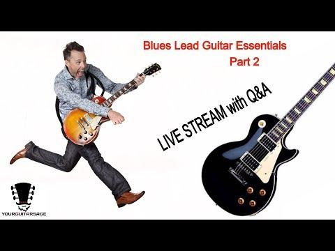 Blues Lead Guitar Essentials - Part 2 (Live Lesson + Q&A)