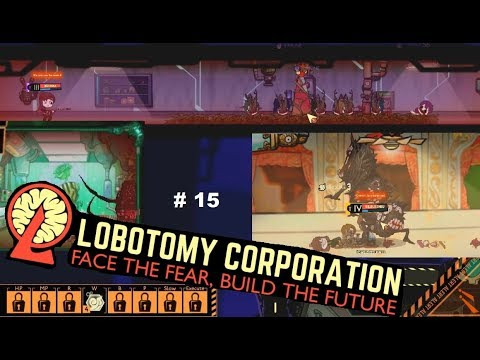 Lobotomy Corporation #15 ~ Day 23-24, So much death...
