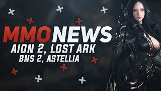 MMORPG News: Aion 2 Announced, Lost Ark Open Beta, Blade & Soul 2, Astellia Online