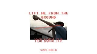 San Holo (ft. Sofie Winterson) - lift me from the ground (Yash Bansal Remix)