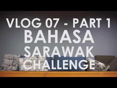 VLOG 07 - Bahasa Sarawak (Pt.1)