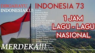 Gambar cover 1JAM Lagu - Lagu NASIONAL | DIRGAHAYU INDONESIAKU! #INDONESIA73
