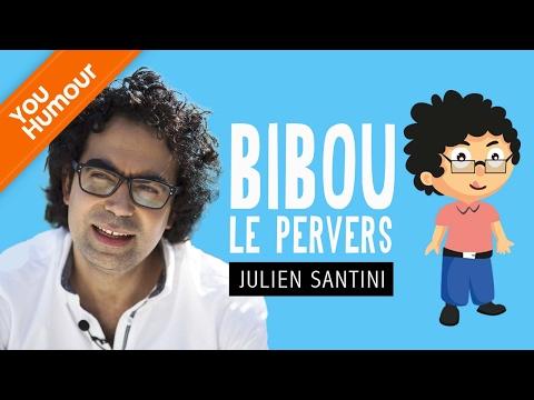 JULIEN SANTINI - Bibou le pervers