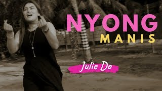 Gambar cover NYONG MANIS - JULIE DO Balasan SANZA SOLEMAN Official Music Video LBDJS