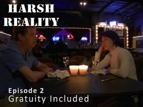 Harsh Reality Episode 2 Gratuity Included