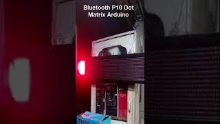 Bluetooth P10 Dot Matrix Arduino