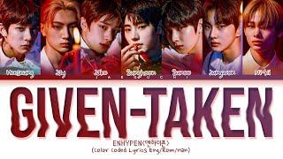 Download lagu ENHYPEN 'Given-Taken' Lyrics (엔하이픈 Given-Taken 가사) (Color Coded Lyrics)