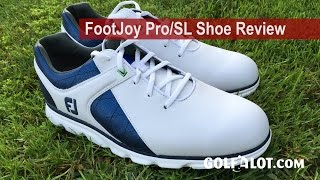 FootJoy Pro/SL Shoe Review By Golfalot